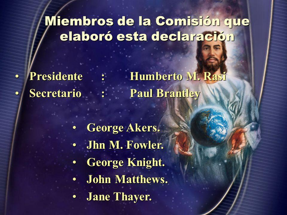 Miembros de la Comisión que elaboró esta declaración
