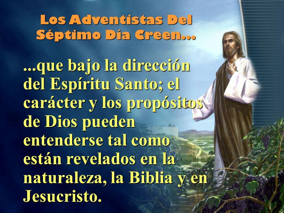 Los Adventistas Del Séptimo Día Creen...