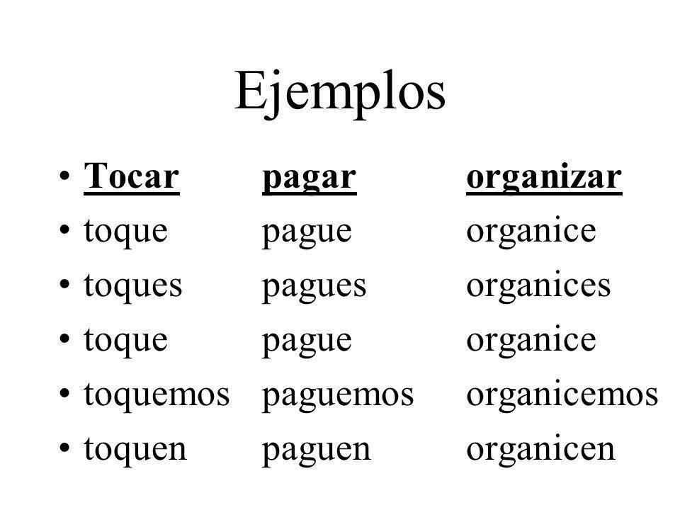 Ejemplos Tocar pagar organizar toque pague organice