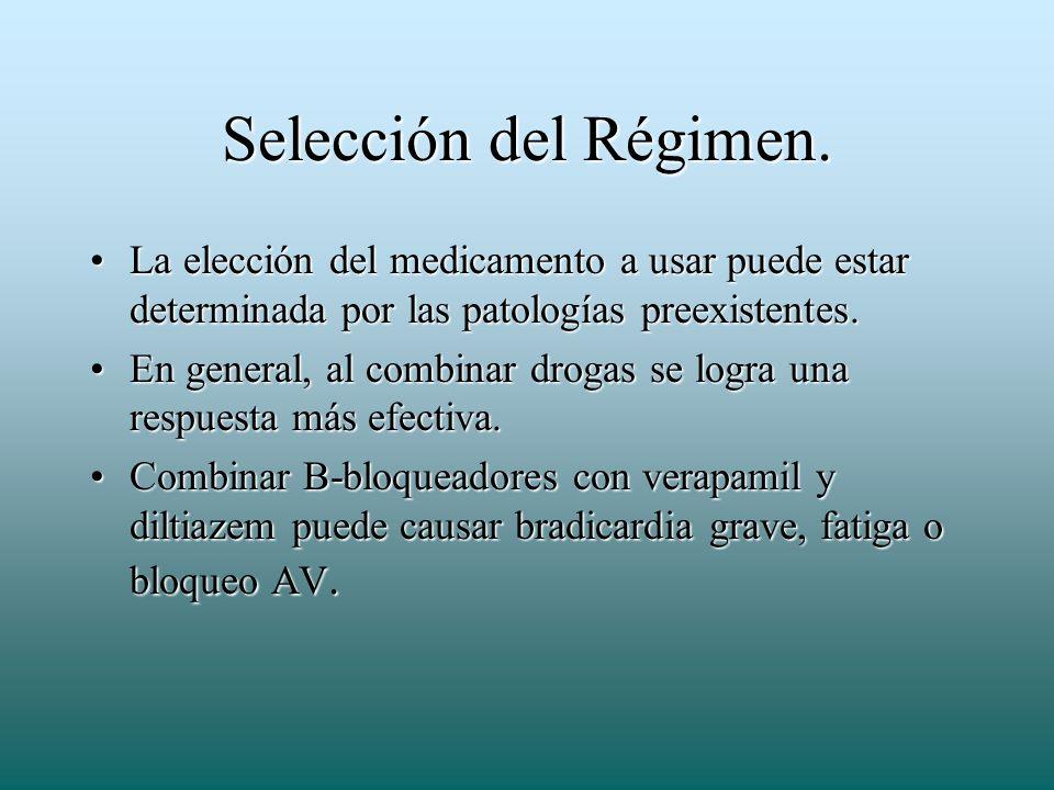 Selección del Régimen. La elección del medicamento a usar puede estar determinada por las patologías preexistentes.