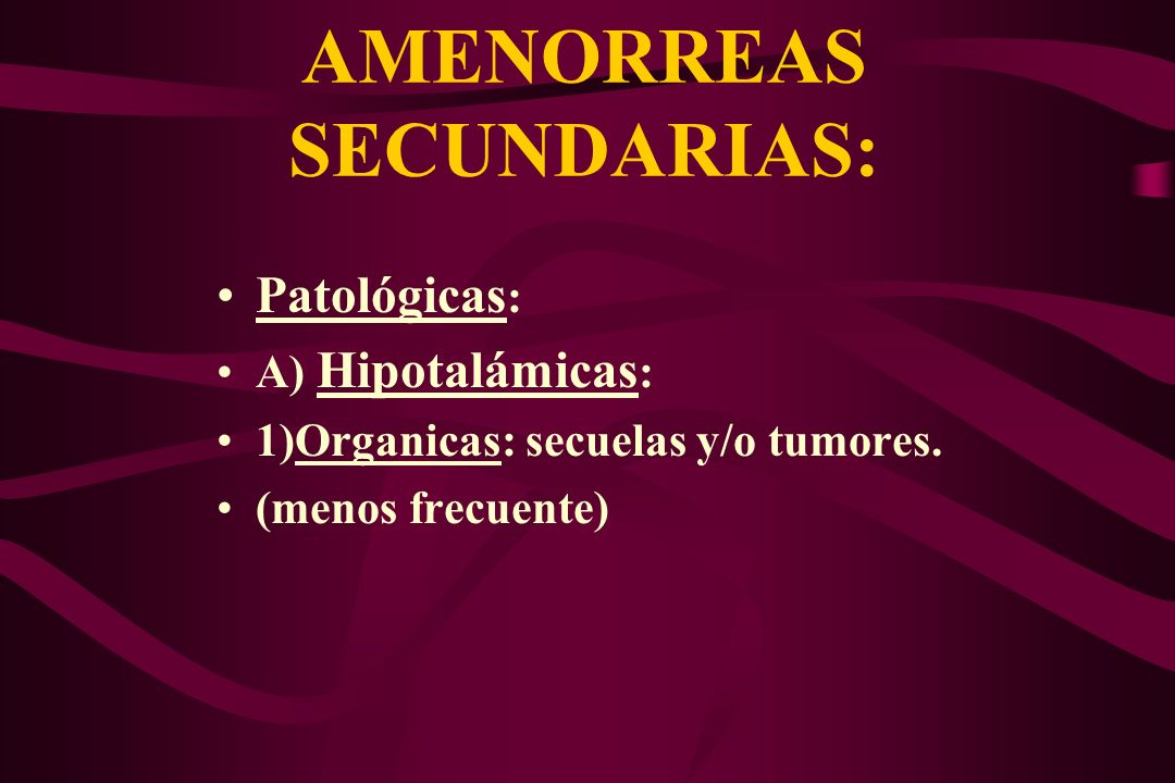 AMENORREAS SECUNDARIAS: