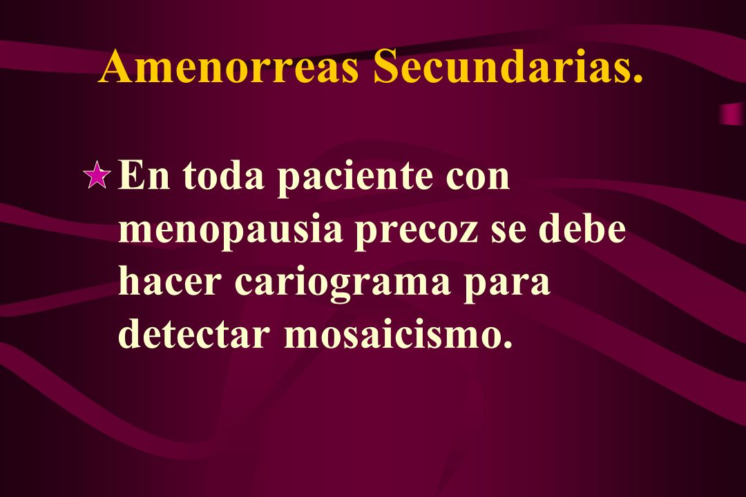 Amenorreas Secundarias.