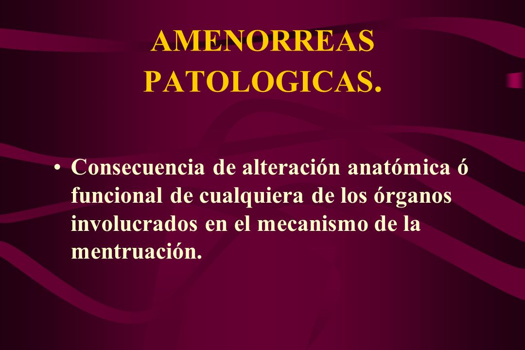AMENORREAS PATOLOGICAS.