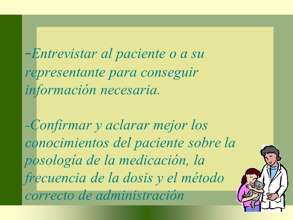 -Entrevistar al paciente o a su representante para conseguir información necesaria.