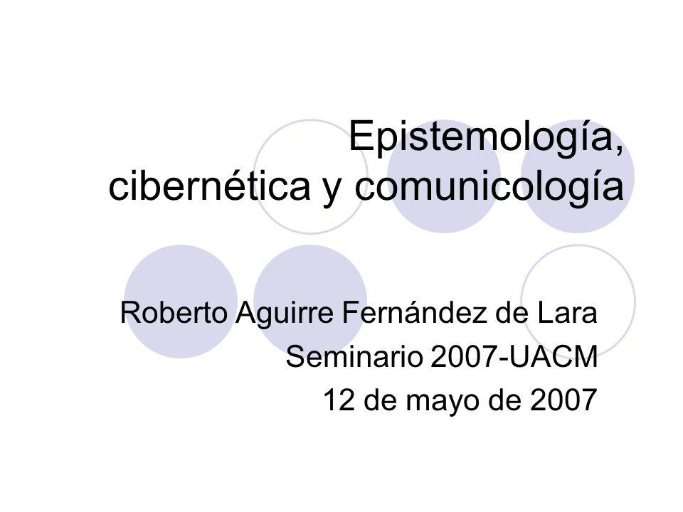 Epistemología, cibernética y comunicología