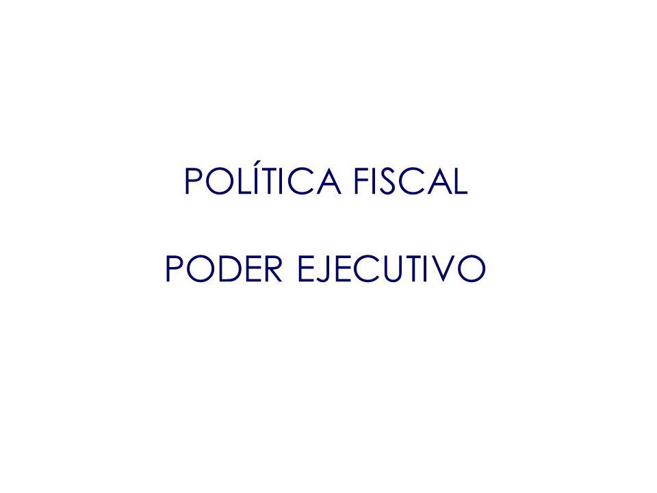 POLÍTICA FISCAL PODER EJECUTIVO