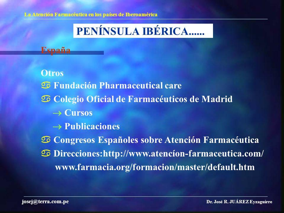 PENÍNSULA IBÉRICA...... España Otros  Fundación Pharmaceutical care