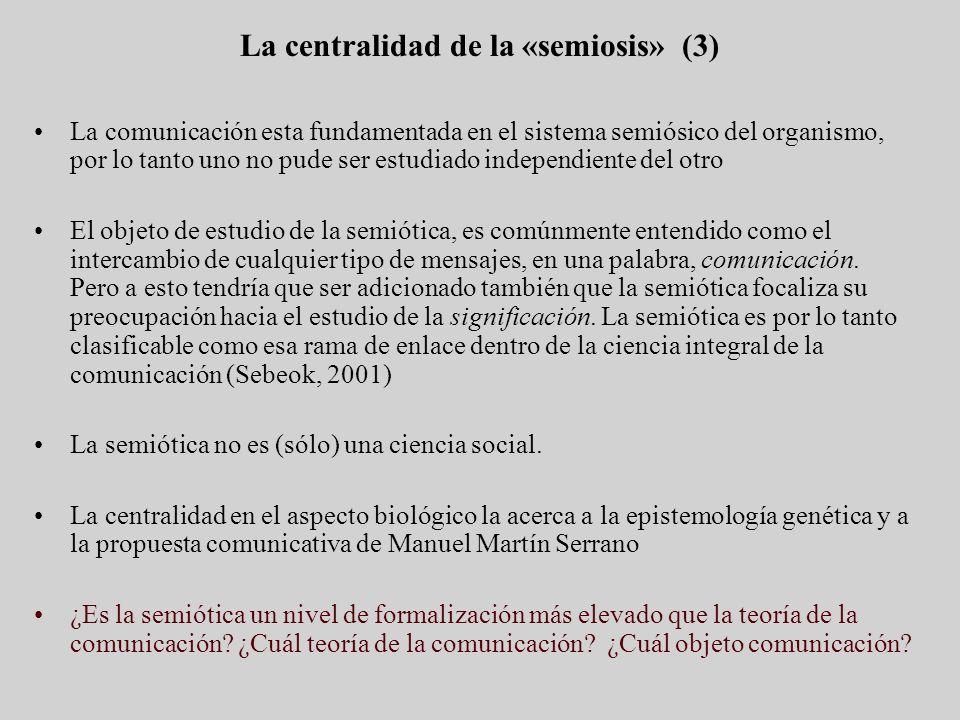 La centralidad de la «semiosis» (3)