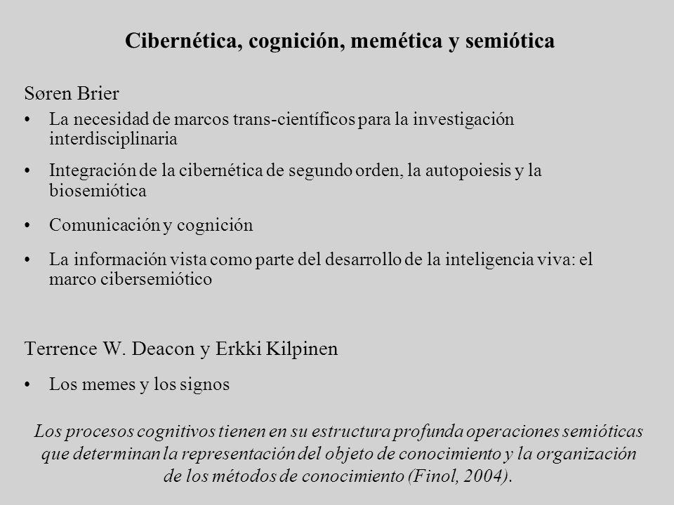 Cibernética, cognición, memética y semiótica