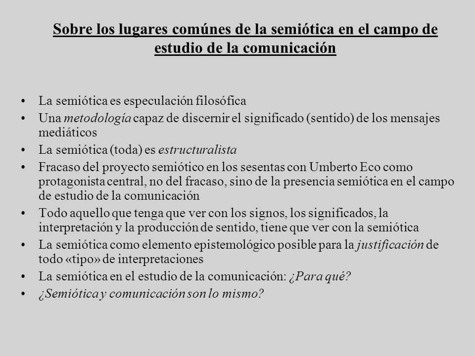 Sobre los lugares comúnes de la semiótica en el campo de estudio de la comunicación