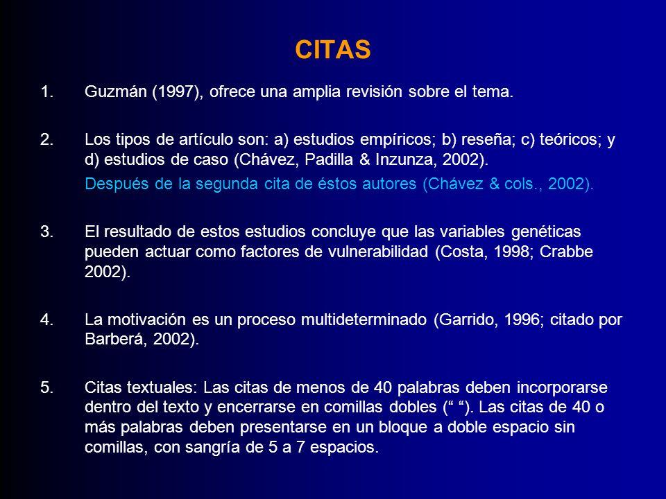 CITAS Guzmán (1997), ofrece una amplia revisión sobre el tema.