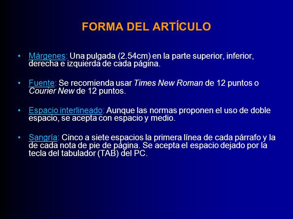 FORMA DEL ARTÍCULO Márgenes: Una pulgada (2.54cm) en la parte superior, inferior, derecha e izquierda de cada página.