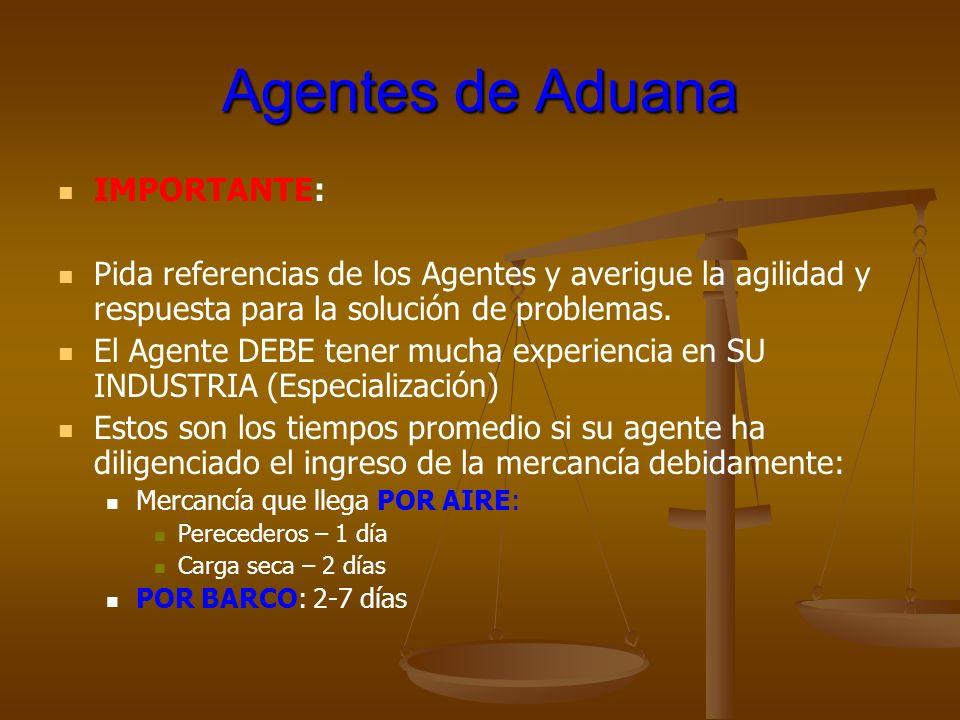 Agentes de Aduana IMPORTANTE: