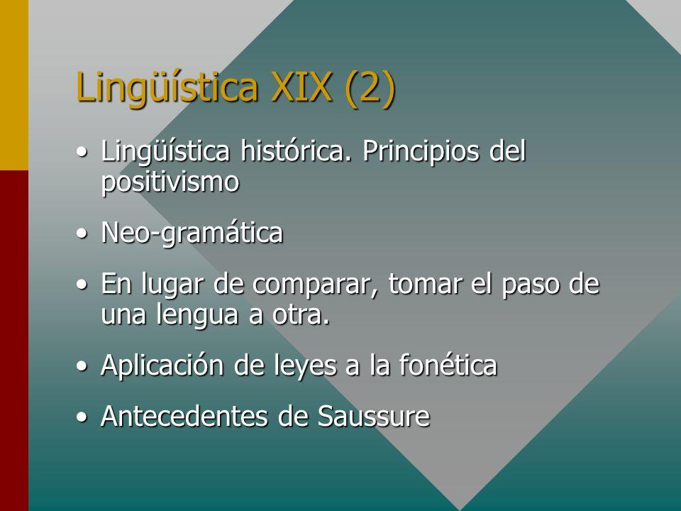 Lingüística XIX (2) Lingüística histórica. Principios del positivismo