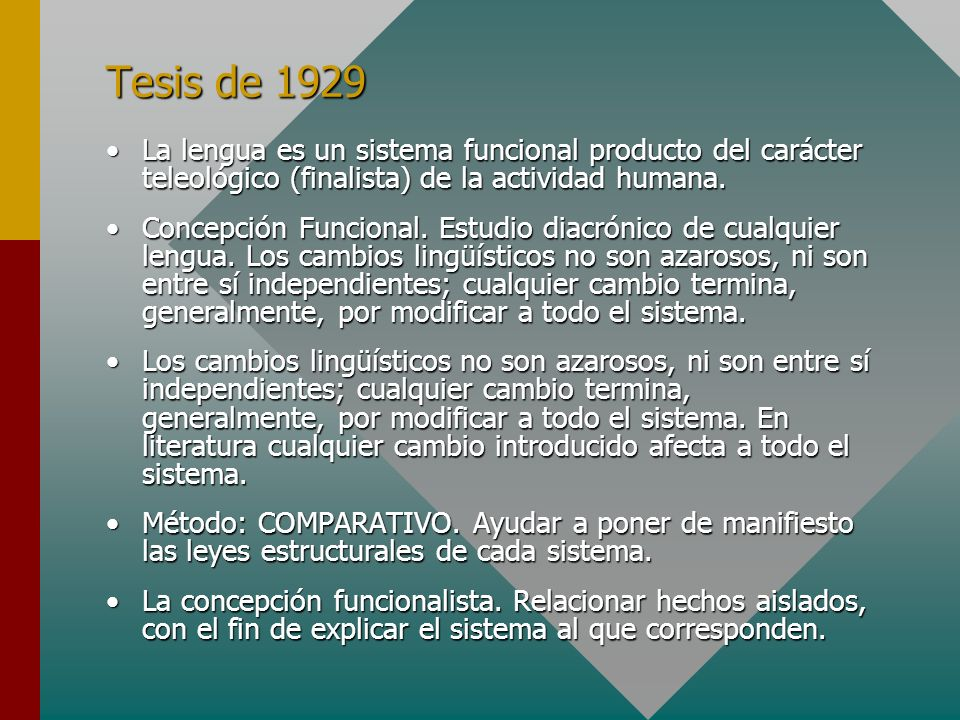 Tesis de 1929 La lengua es un sistema funcional producto del carácter teleológico (finalista) de la actividad humana.