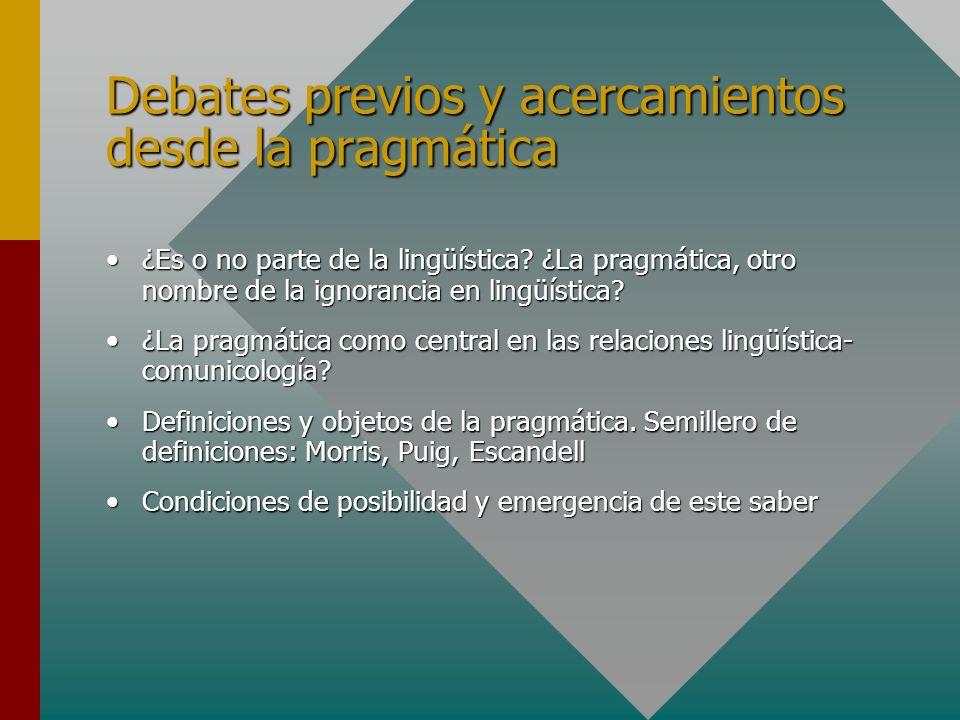 Debates previos y acercamientos desde la pragmática