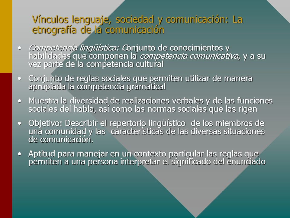 Vínculos lenguaje, sociedad y comunicación: La etnografía de la comunicación