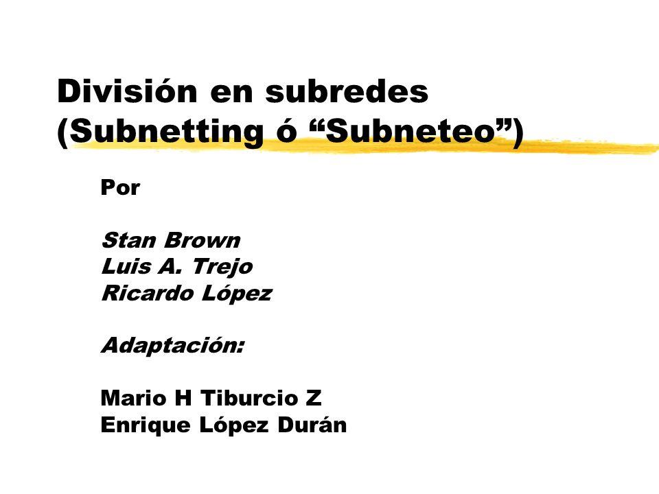 División en subredes (Subnetting ó Subneteo )