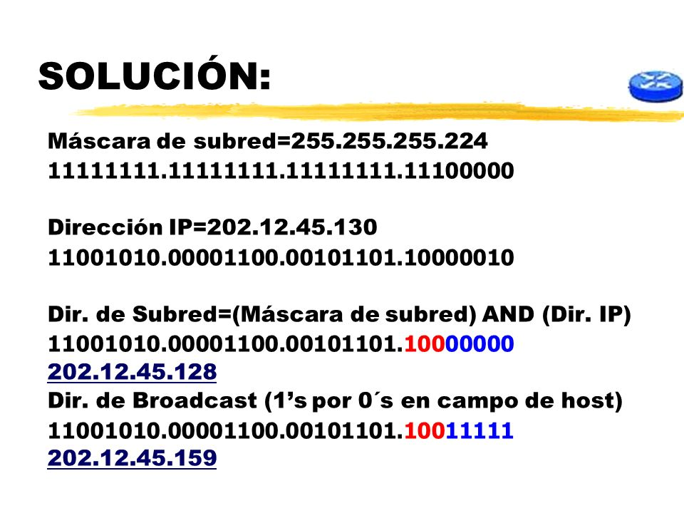 SOLUCIÓN: Máscara de subred=255.255.255.224