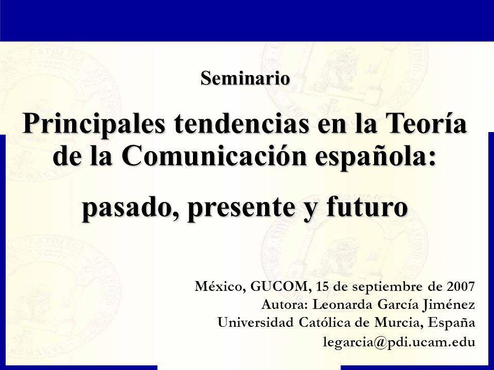 Principales tendencias en la Teoría de la Comunicación española: