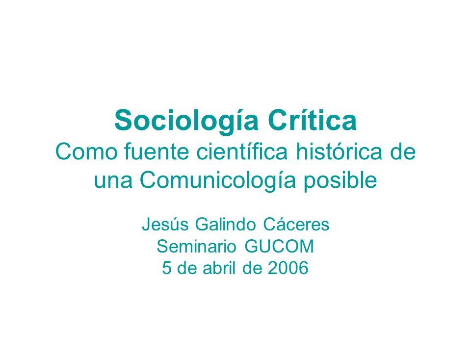 Jesús Galindo Cáceres Seminario GUCOM 5 de abril de 2006