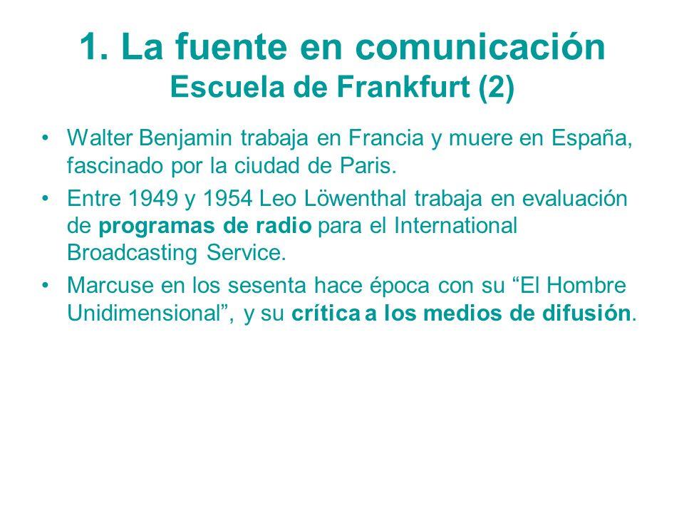 1. La fuente en comunicación Escuela de Frankfurt (2)