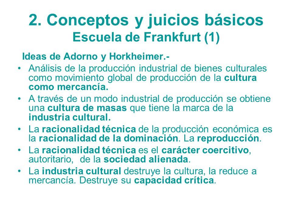 2. Conceptos y juicios básicos Escuela de Frankfurt (1)