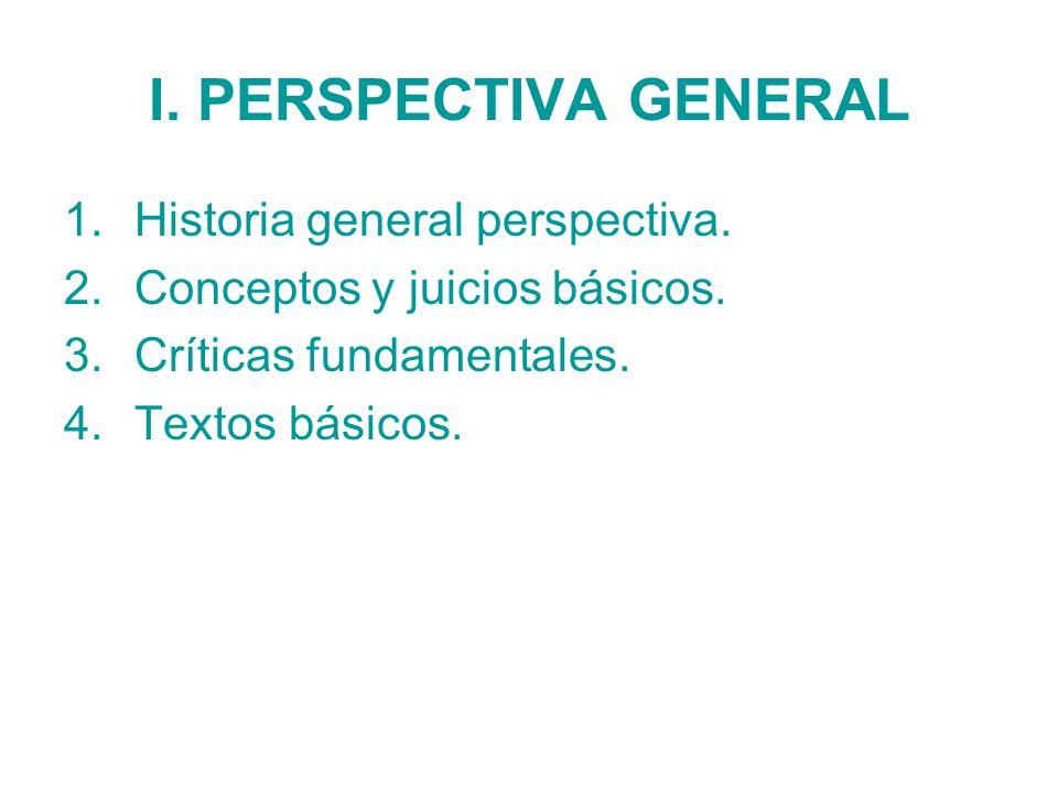I. PERSPECTIVA GENERAL Historia general perspectiva.
