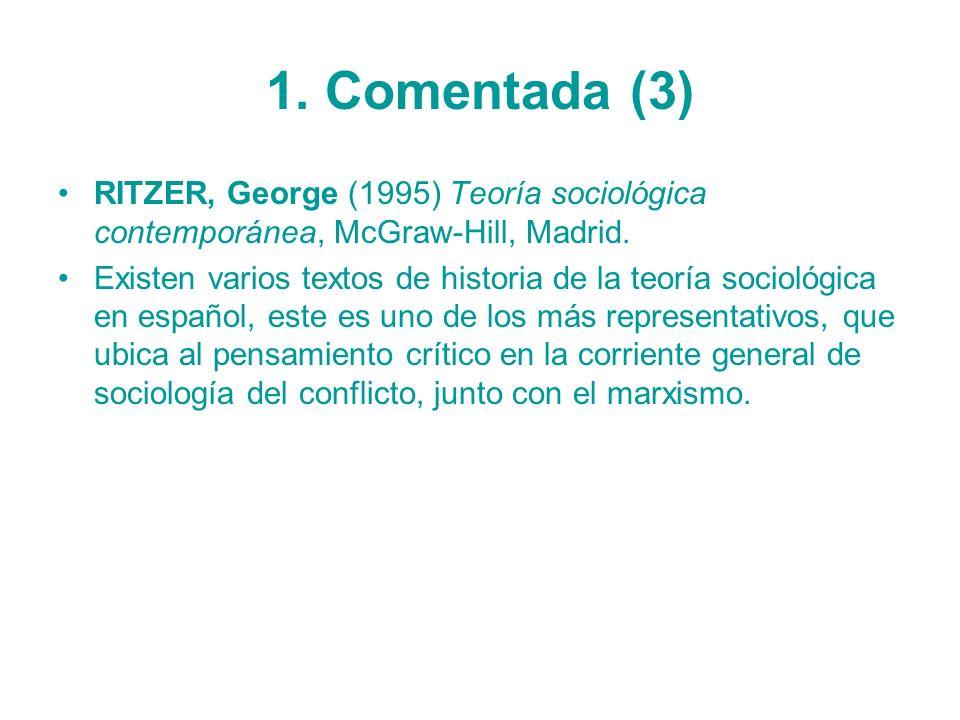 1. Comentada (3) RITZER, George (1995) Teoría sociológica contemporánea, McGraw-Hill, Madrid.