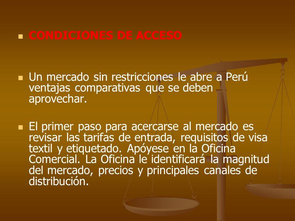 CONDICIONES DE ACCESOUn mercado sin restricciones le abre a Perú ventajas comparativas que se deben aprovechar.