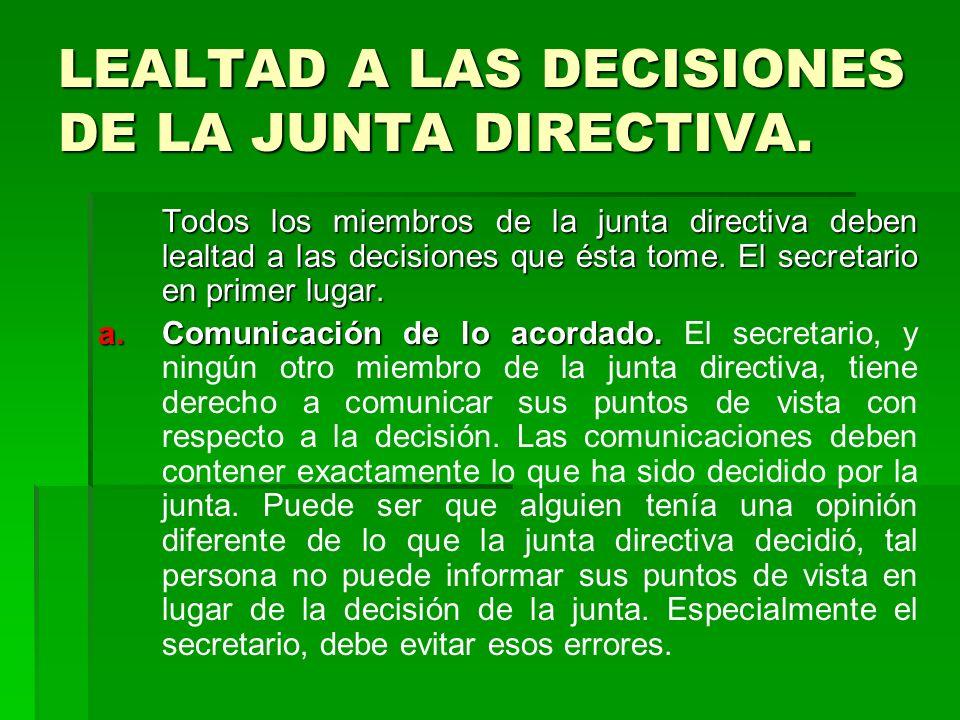 LEALTAD A LAS DECISIONES DE LA JUNTA DIRECTIVA.