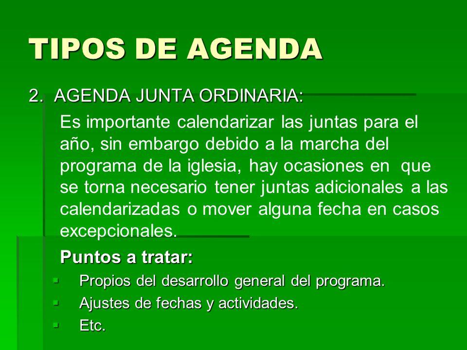 TIPOS DE AGENDA 2. AGENDA JUNTA ORDINARIA: