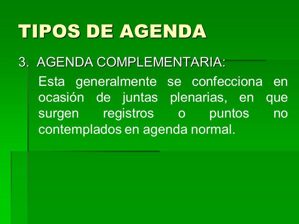 TIPOS DE AGENDA 3. AGENDA COMPLEMENTARIA:
