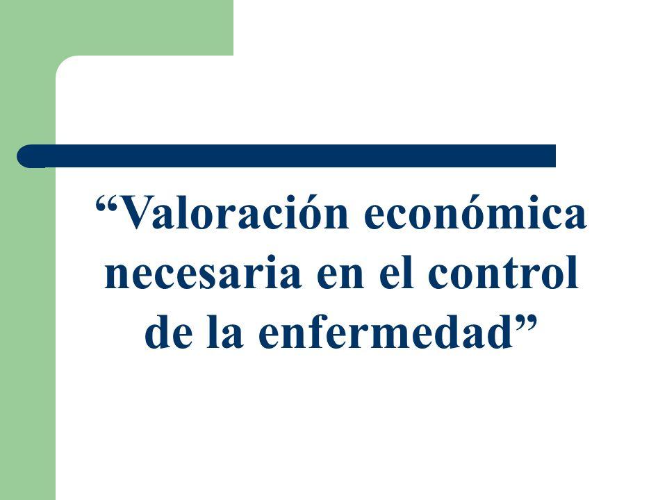 Valoración económica necesaria en el control de la enfermedad