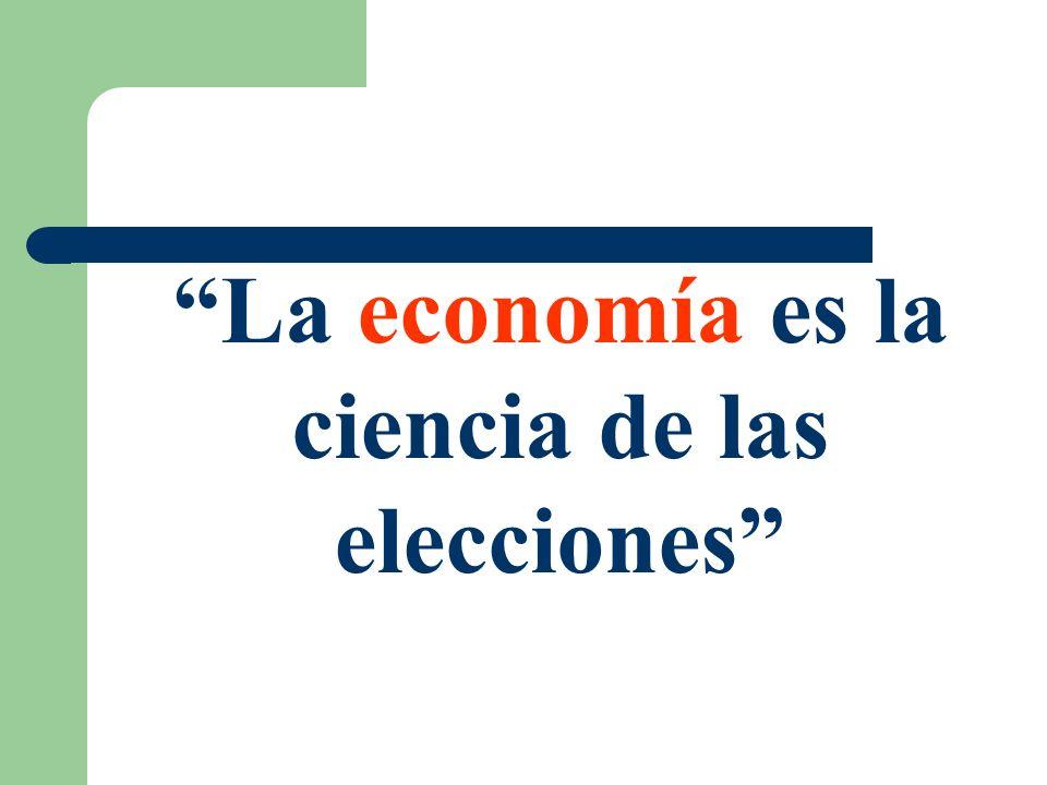 La economía es la ciencia de las elecciones