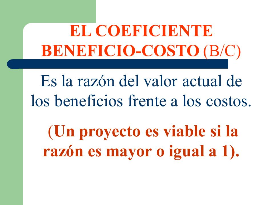 EL COEFICIENTE BENEFICIO-COSTO (B/C)