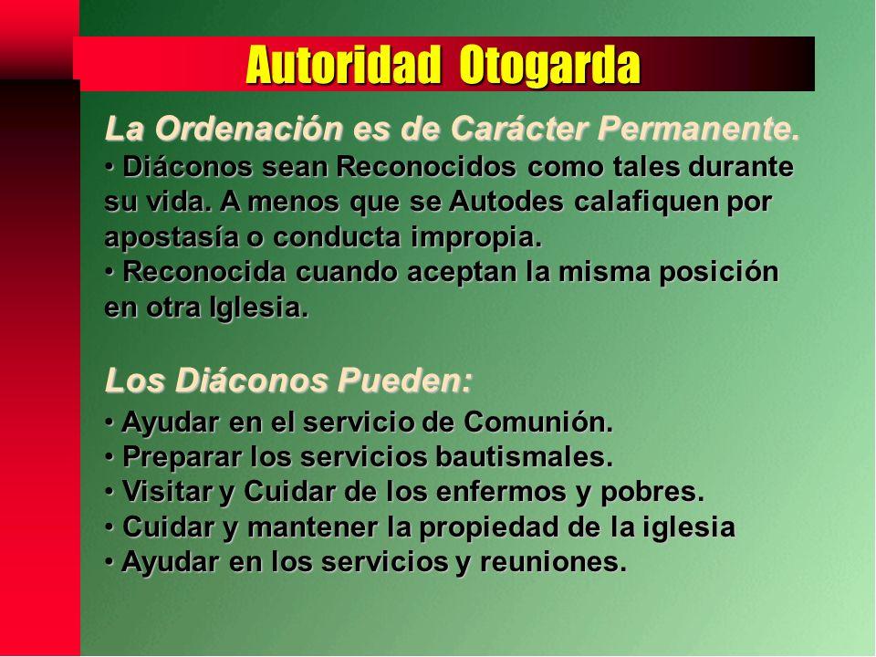 Autoridad Otogarda La Ordenación es de Carácter Permanente.