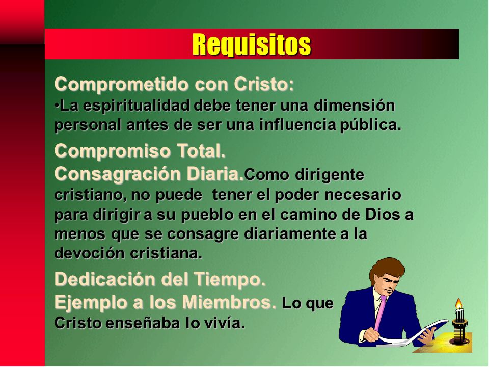 Requisitos Comprometido con Cristo: Compromiso Total.