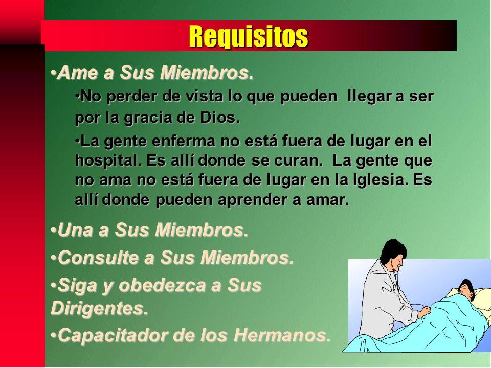 Requisitos Ame a Sus Miembros. Una a Sus Miembros.
