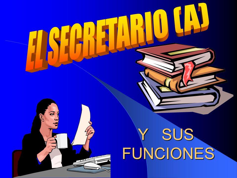 EL SECRETARIO (A) Y SUS FUNCIONES