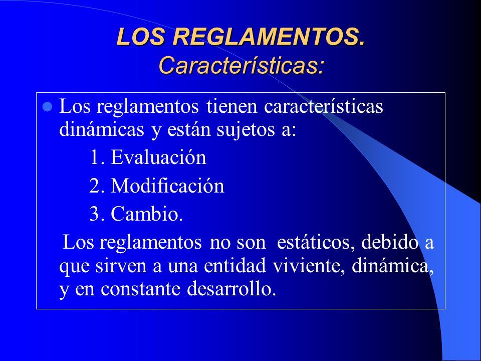LOS REGLAMENTOS. Características: