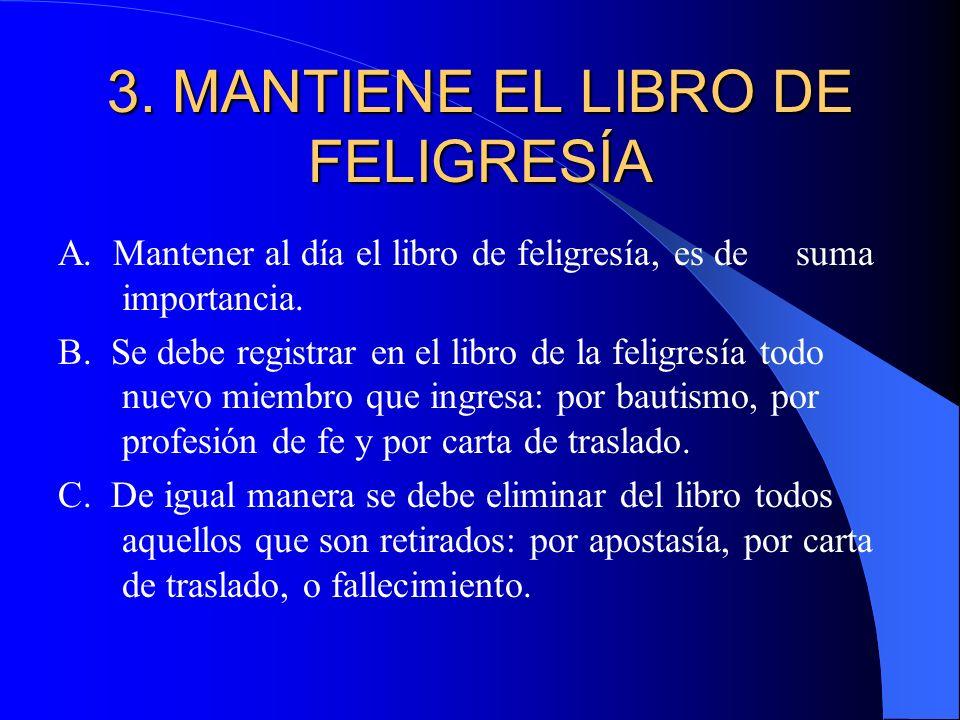 3. MANTIENE EL LIBRO DE FELIGRESÍA