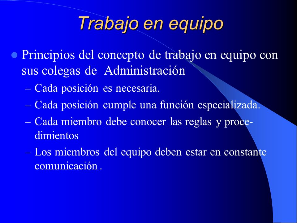 Trabajo en equipo Principios del concepto de trabajo en equipo con sus colegas de Administración. Cada posición es necesaria.