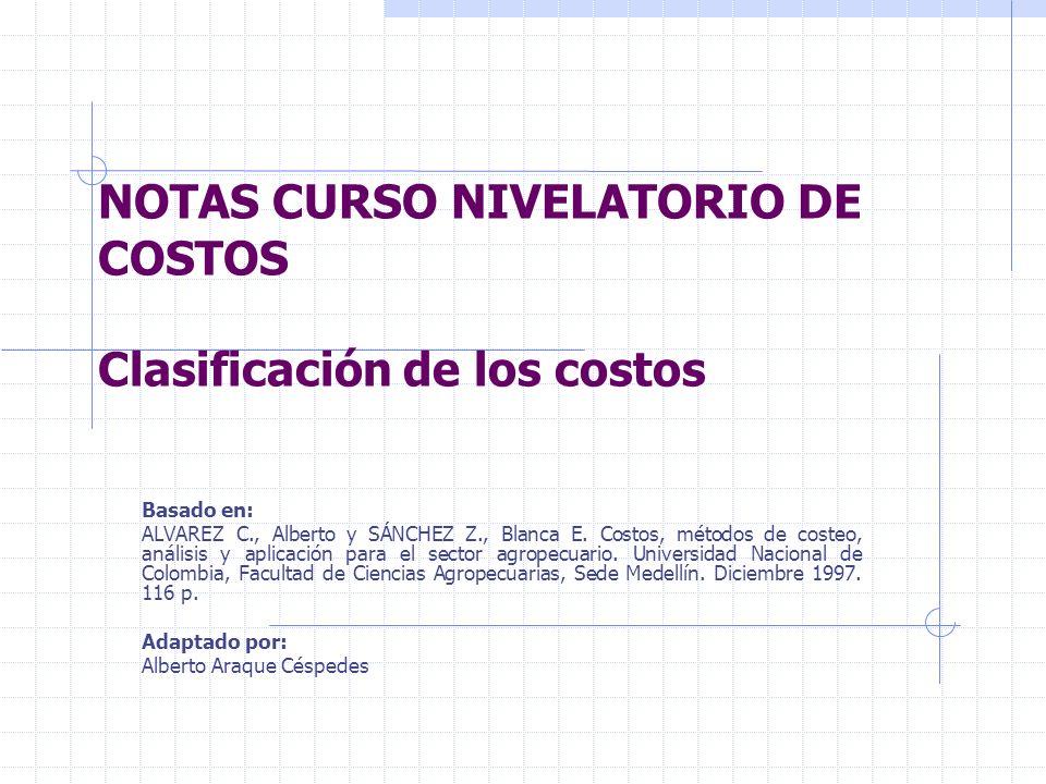 NOTAS CURSO NIVELATORIO DE COSTOS Clasificación de los costos