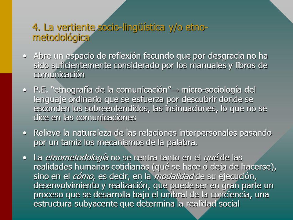 4. La vertiente socio-lingüística y/o etno-metodológica