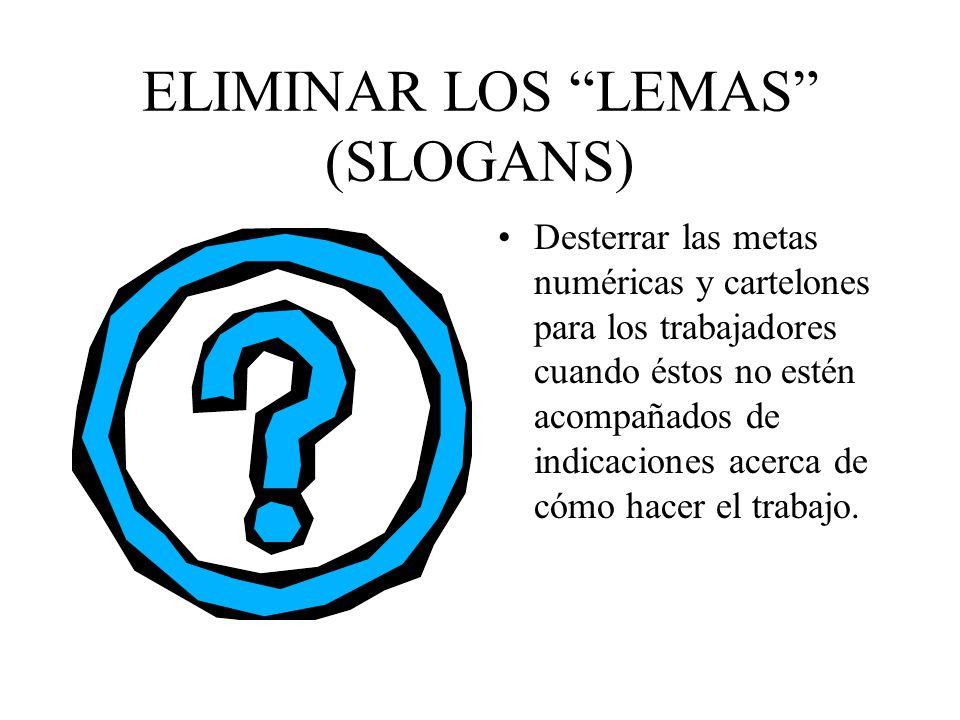 ELIMINAR LOS LEMAS (SLOGANS)