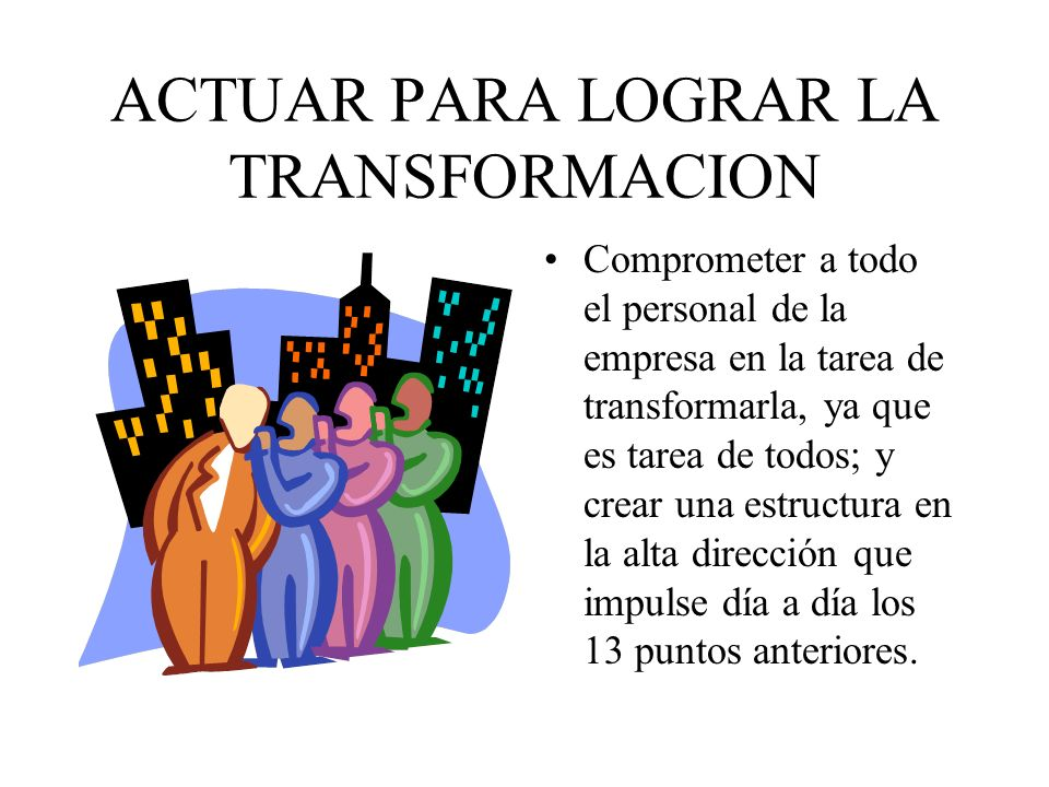 ACTUAR PARA LOGRAR LA TRANSFORMACION