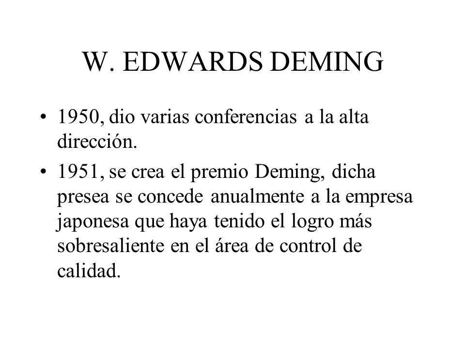 W. EDWARDS DEMING 1950, dio varias conferencias a la alta dirección.