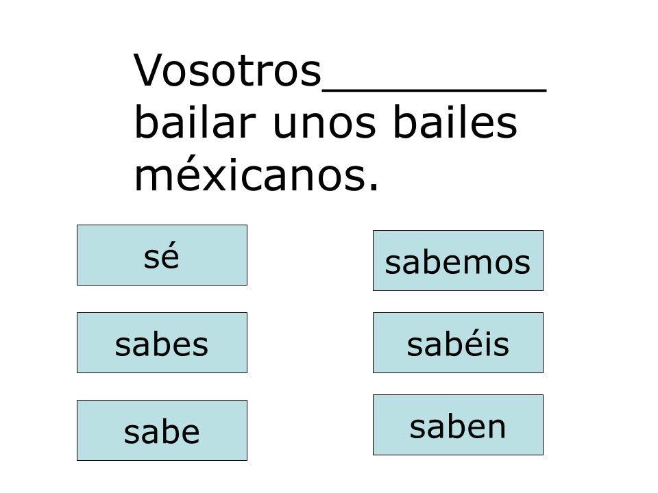 Vosotros________ bailar unos bailes méxicanos.