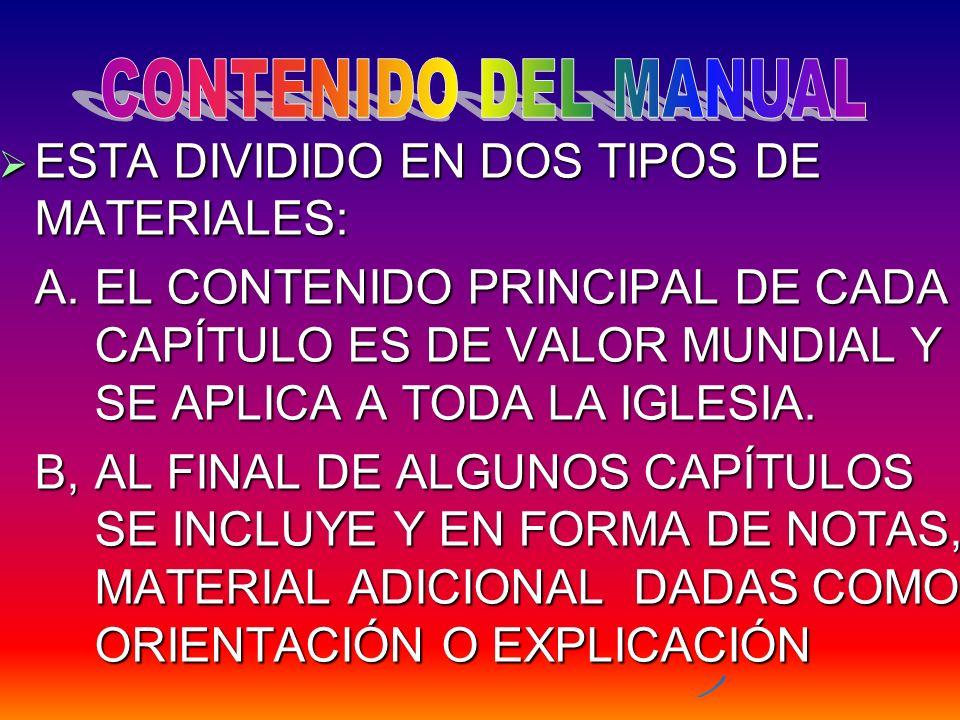 CONTENIDO DEL MANUAL ESTA DIVIDIDO EN DOS TIPOS DE MATERIALES: